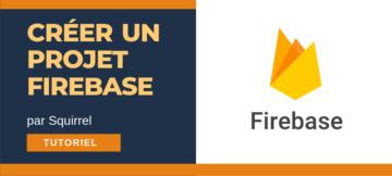créer projet Firebase tutoriel