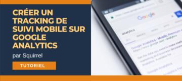 tracking suivi mobile google analytics tutoriel