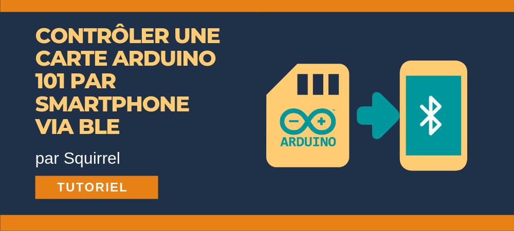 contrôler carte arduino 101 par smartphone ble buetooth