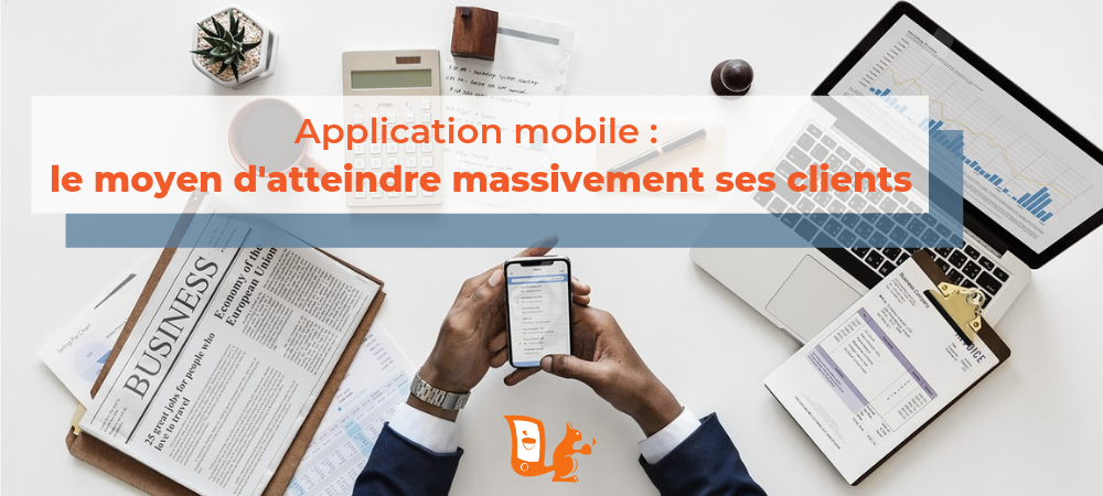 application atteindre clients