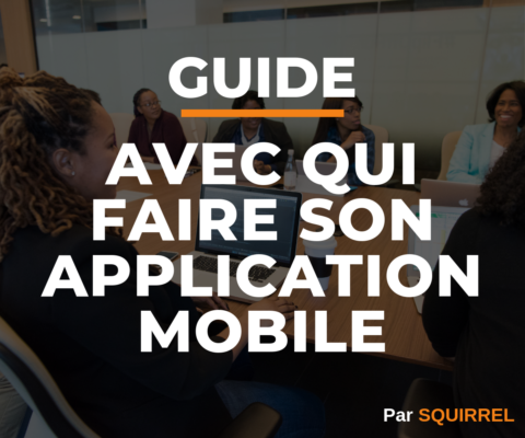 Avec qui faire son application