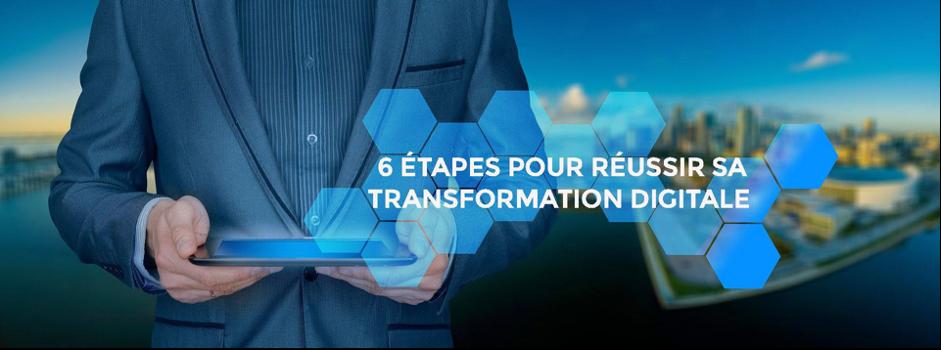 6 étapes pour une transformation digitale réussie