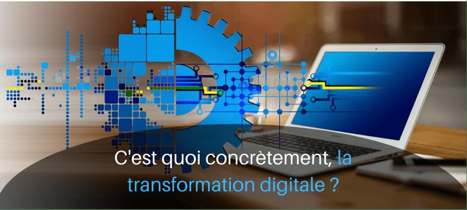 c'est quoi concrètement la transformation digitale